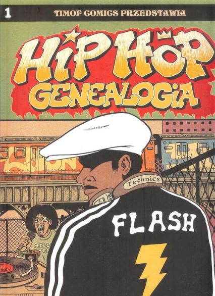 Hip Hop Genealogia 1 - Ed Piskor | okładka