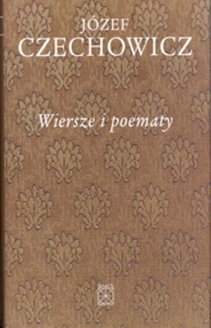 Wiersze i poematy - Józef Czechowicz | okładka