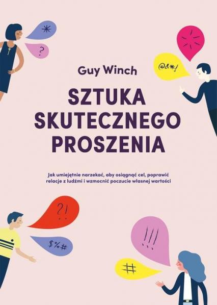 Sztuka skutecznego proszenia - Guy Winch | okładka