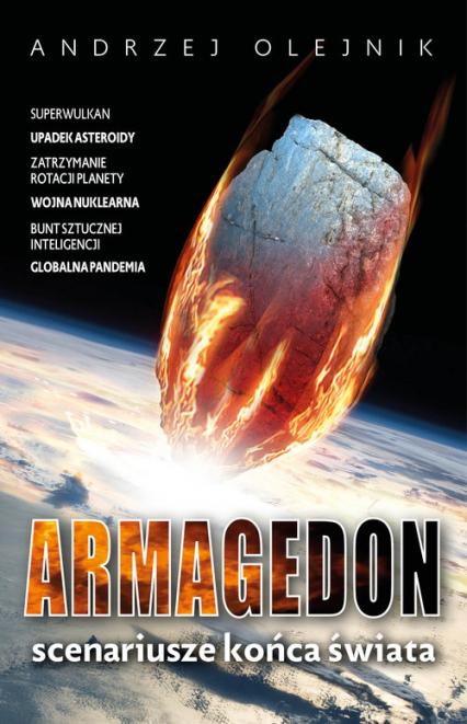 Armagedon Scenariusze końca świata - Andrzej Olejnik | okładka