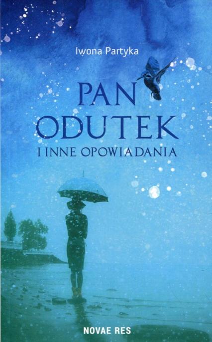 Pan Odutek i inne opowiadania - Iwona Partyka | okładka