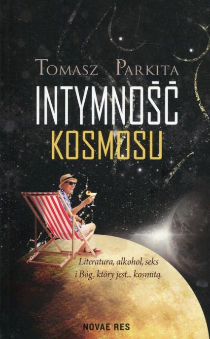 Intymność kosmosu - Tomasz Parkita | okładka
