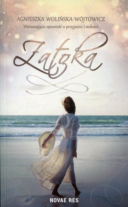 Zatoka - Agnieszka Wolińska-Wójtowicz | okładka