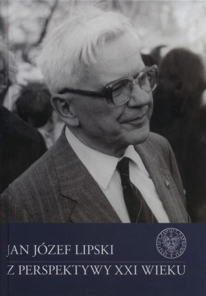 Jan Józef Lipski z perspektywy XXI wieku - Konrad Rokicki | okładka