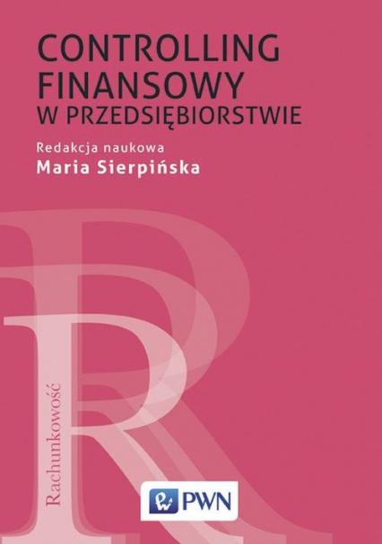 Controlling finansowy w przedsiębiorstwie - Sierpińska Maria, Sierpińska-Sawicz Agata, Wę | okładka