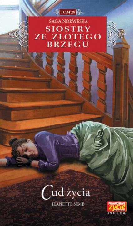 Siostry ze Złotego Brzegu 29 Cud życia - Jeanette Semb | okładka