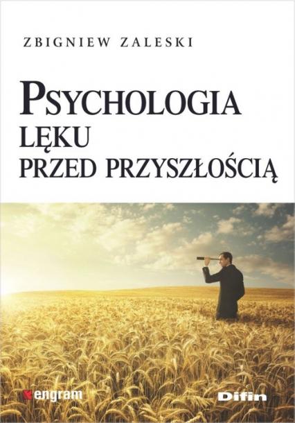 Psychologia lęku przed przyszłością - Zbigniew Zaleski | okładka