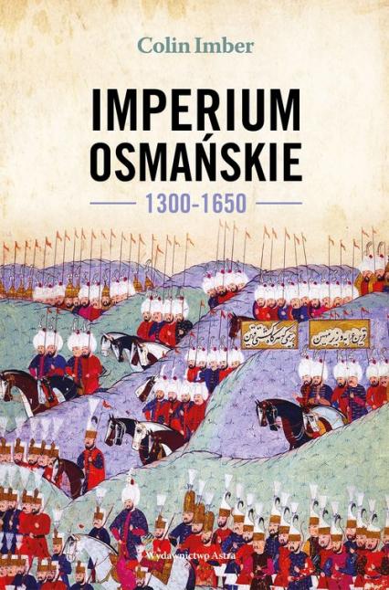 Imperium Osmańskie 1300-1650 - Colin Imber | okładka