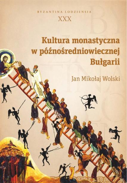 Kultura monastyczna w późnośredniowiecznej Bułgarii - Wolski Jan Mikołaj | okładka