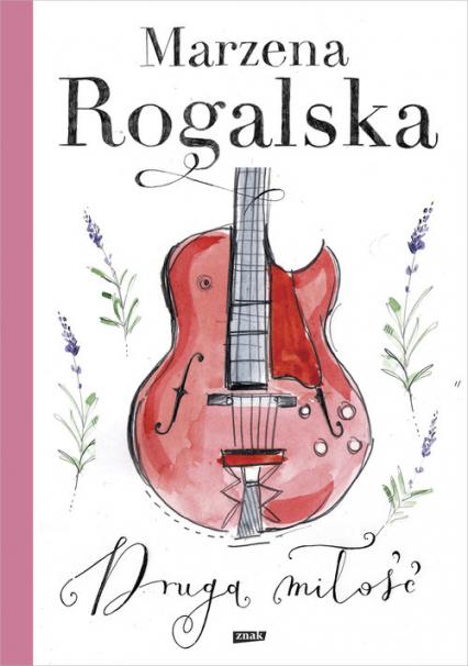 Druga miłość - Marzena Rogalska | okładka