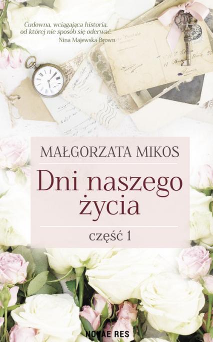 Dni naszego życia Część 1 - Małgorzata Mikos | okładka