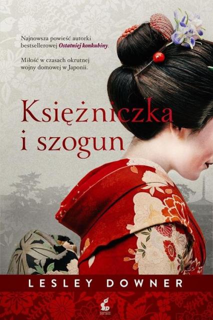 Księżniczka i szogun - Lesley Downer | okładka