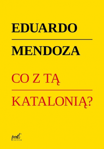 Co z tą Katalonią? - Eduardo Mendoza | okładka
