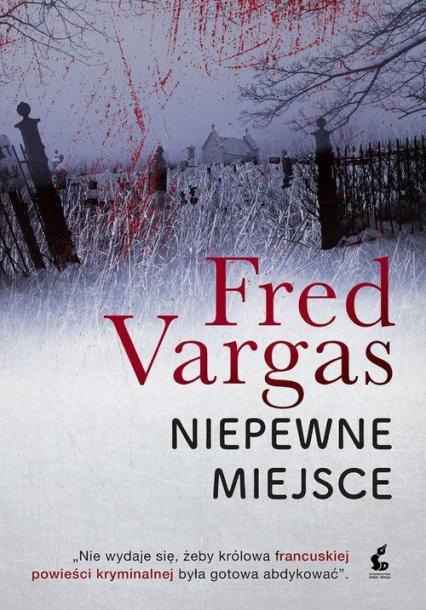 Niepewne miejsce - Fred Vargas | okładka