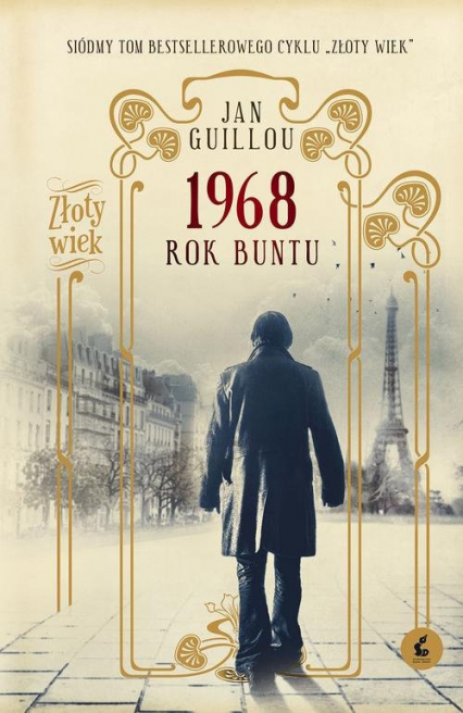 Złoty wiek 7 1968 Rok buntu - Jan Guillou | okładka