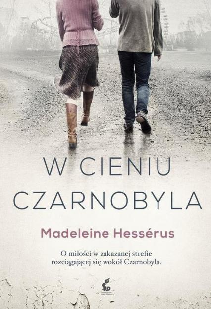 W cieniu Czarnobyla - Madeleine Hessérus | okładka