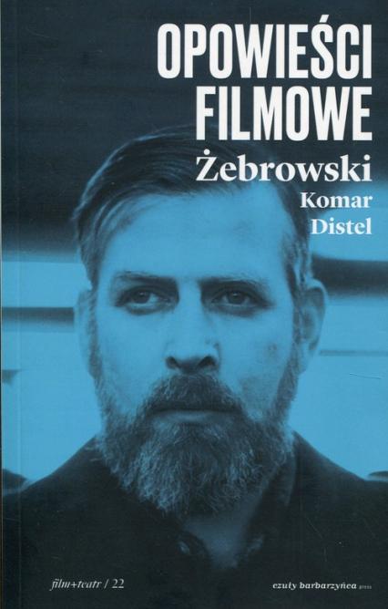 Opowieści filmowe - Żebrowski Edward, Komar Michał | okładka