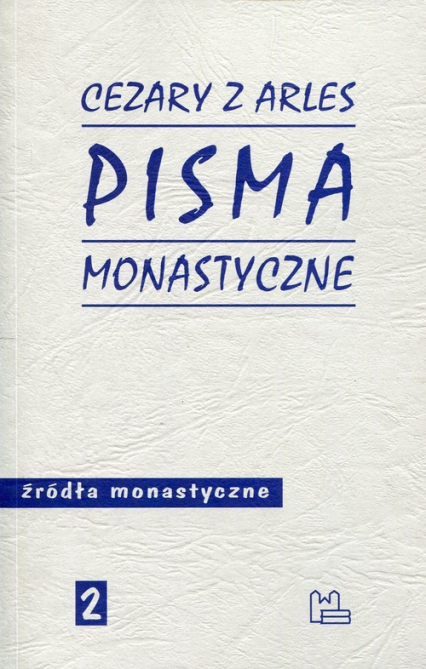 Pisma monastyczne Źródła monastyczne 2 - Cezary z Arles | okładka