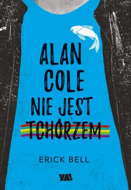 Alan Cole nie jest tchórzem Tom 1 - Eric Bell   okładka