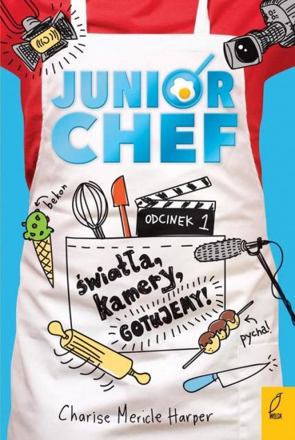 JuniorChef Światła, kamery, gotujemy! Tom 1 - Harper Charise Mericle | okładka