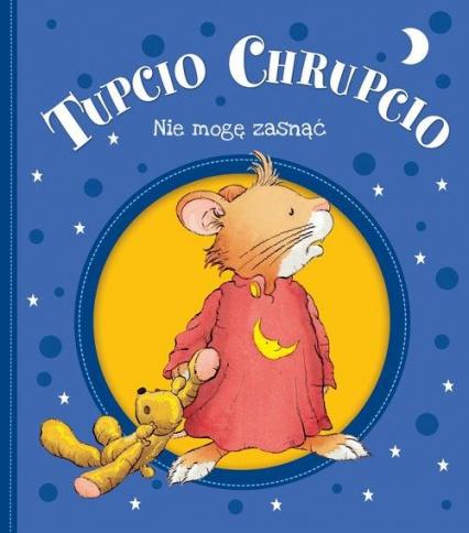 Tupcio Chrupcio Nie mogę zasnąć - Eliza Piotrowska | okładka