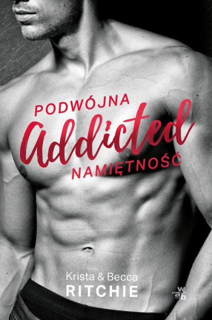 Addicted Podwójna namiętność Tom 1 - Ritchie Krista, Ritchie Becca | okładka