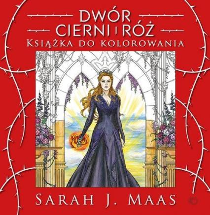 Dwór cierni i róż Książka do kolorowania - Maas Sarah J. | okładka
