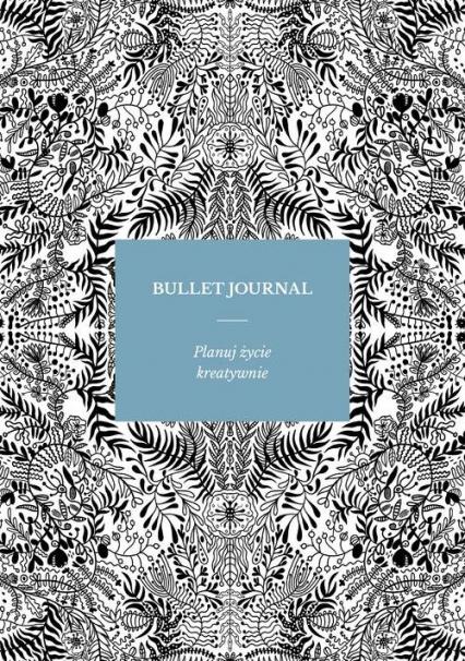 Bullet Journal - Sylwia Kawalerowicz | okładka