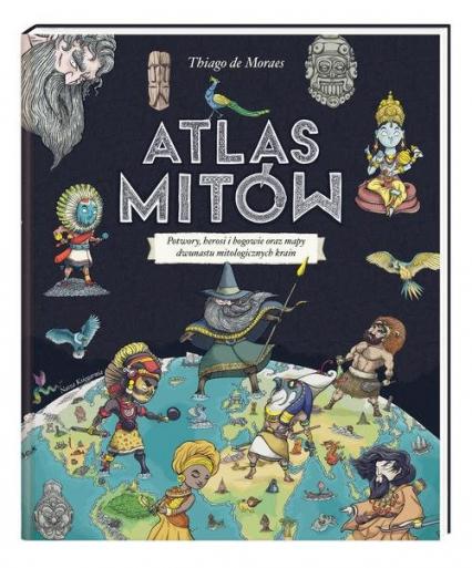 Atlas mitów - de Moraes Thiago | okładka