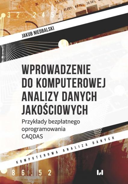 Wprowadzenie do komputerowej analizy danych jakościowych Przykłady bezpłatnego oprogramowania CAQDAS - Jakub Niedbalski   okładka