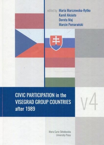 Civic Participation in the Visegrad Group Countries after 1989 - Marczewska-Rytko Maria, Aksiuto Kamil, Maj Do | okładka