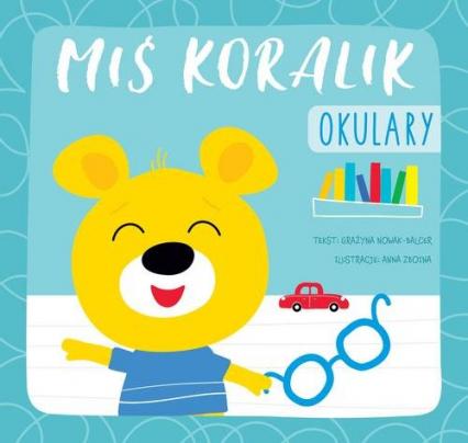 Miś Koralik Okulary - Grażyna Nowak-Balcer | okładka