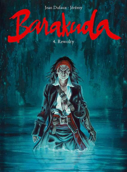 Barakuda 4 Rewolty - Jean Dufaux | okładka