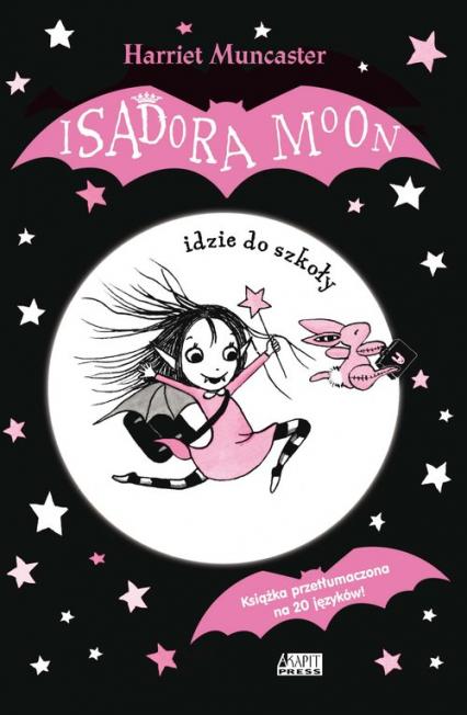 Isadora Moon idzie do szkoły - Harriet Muncaster | okładka