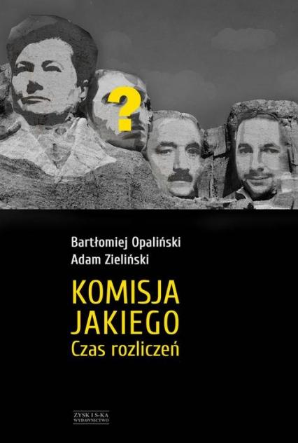 Komisja Jakiego Czas rozliczeń - Bartłomiej Opaliński | okładka