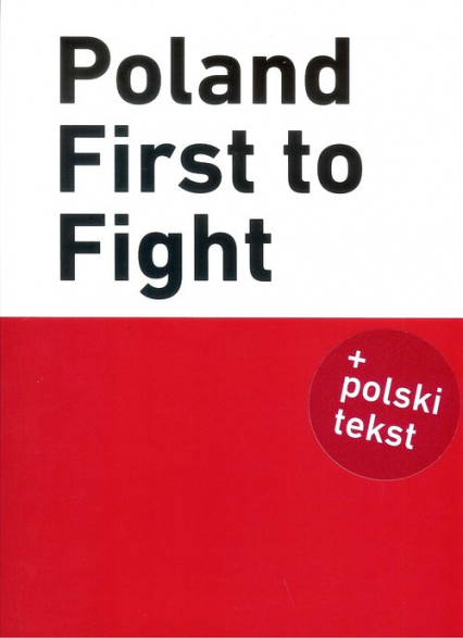 Poland First to Fight - Kopka B., Kosiński P. | okładka