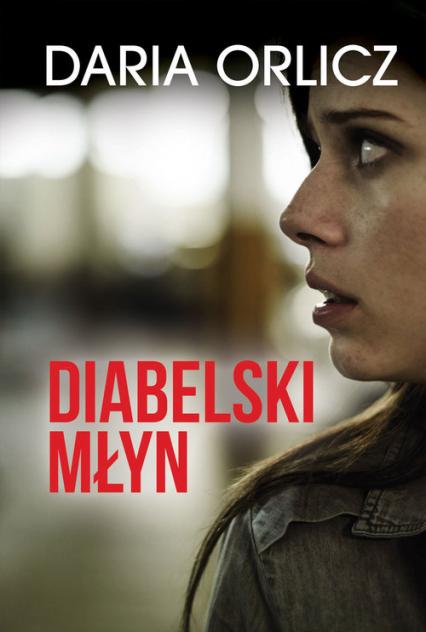 Diabelski młyn - Daria Orlicz | okładka