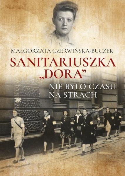 Sanitariuszka Dora Nie było czasu na strach - Małgorzata Czerwińska-Buczek   okładka