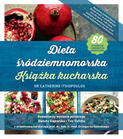 Dieta śródziemnomorska Książka kucharska - Catherine Itsiopoulos | okładka