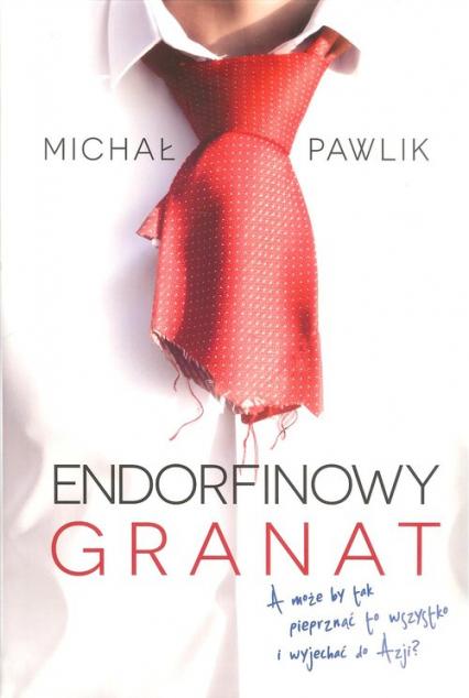 Endorfinowy granat/Michał Pawlik - Michał Pawlik | okładka