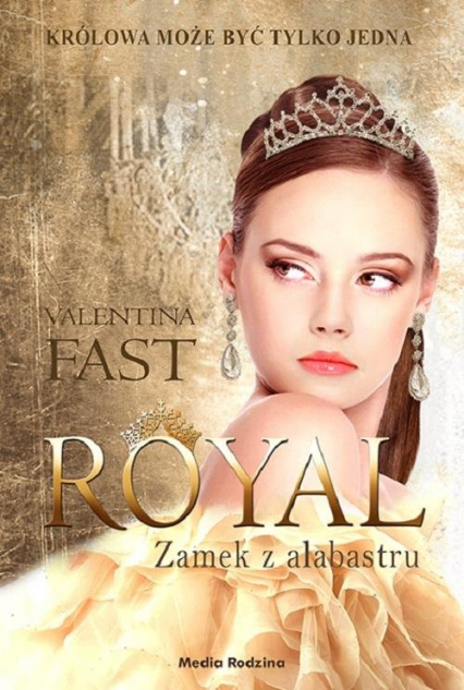 Royal Zamek z alabastru - Valentina Fast | okładka