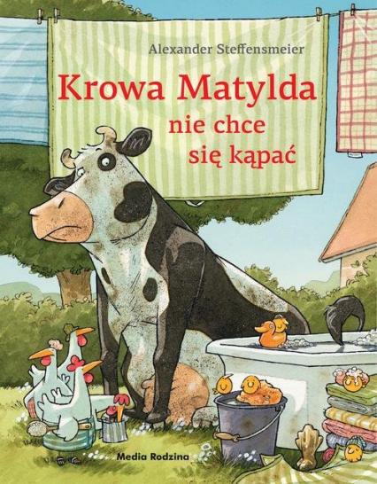 Krowa Matylda nie chce się kąpać - Alexander Steffensmeier | okładka