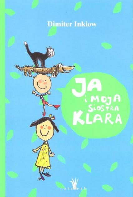 Ja i moja siostra Klara - Dimiter Inkiow | okładka