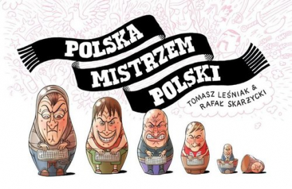 Polska mistrzem Polski - Leśniak T., Skarżycki R. | okładka