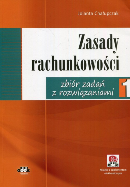 Zasady rachunkowości zbiór zadań z rozwiązaniami 1 - Jolanta Chałupczak | okładka
