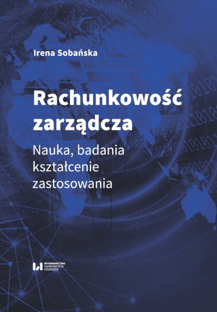 Rachunkowość zarządcza Nauka, badania, kształcenie, zastosowania - Irena Sobańska | okładka