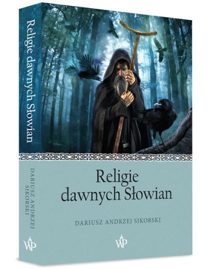 Religie dawnych Słowian - Dariusz Sikorski   okładka