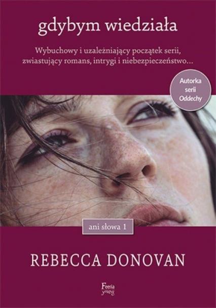 Gdybym wiedziała - Rebecca Donovan | okładka