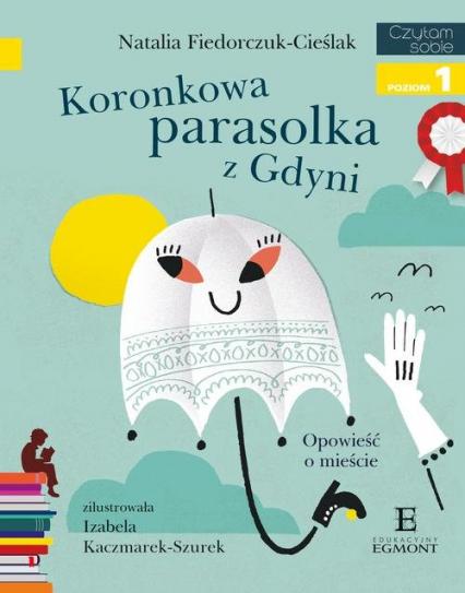 Czytam sobie Koronkowa parasolka z Gdyni poziom 2 - Natalia Fiedorczuk-Cieślak | okładka
