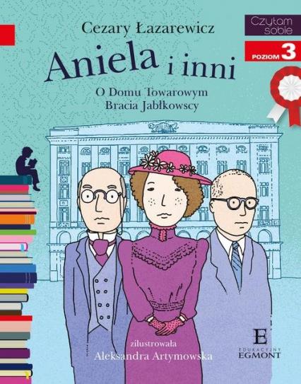 Czytam sobie Aniela i inni poziom 3 - Cezary Łazarewicz | okładka